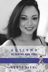 AUTISMO DE DENTRO PARA FORA - MENSAGENS QUE VIVIFICAM O AMOR PELA VIDA