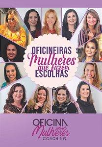 EMPREENDEDORISMO FEMININO - OFICINEIRAS MULHERES QUE FAZEM ESCOLHAS