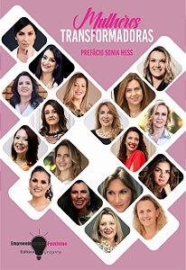 EMPREENDEDORISMO FEMININO - MULHERES TRANSFORMADORAS