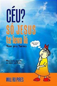 Céu? Só Jesus te leva Lá Seu nome escrito no Livro da Vida www.Vempraturma.com