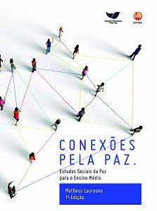 Conexões Pela Paz. Estudos Sociais da Paz para o Ensino Médio