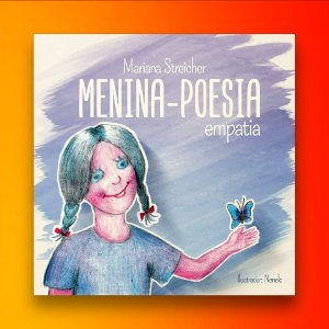 Menina-poesia empatia (Volume 1): Mariana Streicher