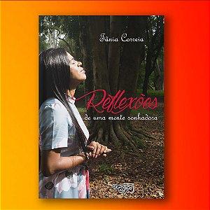 Reflexões de uma mente sonhadora - Tânia Correia