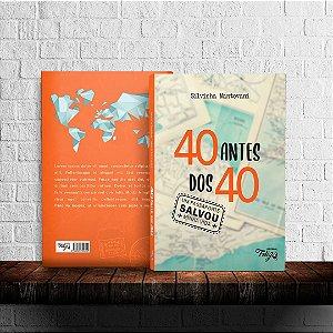 Pré-venda: 40 antes dos 40 - Silvinha Mantovani