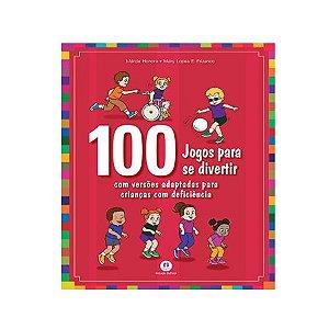 100 Jogos para se Divertir - com Versão Adaptada para Crianças com Deficiência - Ciranda Cultural