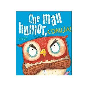 Que Mau Humor, Coruja! - Ciranda Cultural