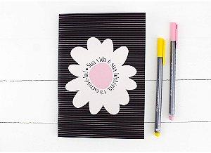 """Caderneta Pautada Floral """"Sua Vida é sua história"""""""