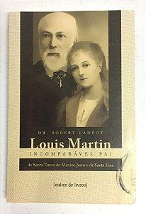 Louis Martin Incomparável Pai de Santa Teresa do Menino Jesus e da Santa Face (5284)