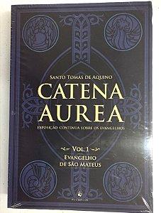 Catena Aurea - Volume 1 / Evangelho de São Mateus (7415)