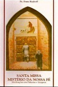 Livro da Santa Missa - Mistério da Nossa Fé