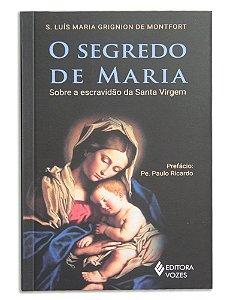 O Segredo de Maria - Sao Luis Mariaria Grignion de Montfort (7330)