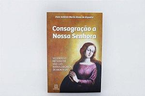 Exercícios de Consagração a Nossa Senhora - Dom Antônio Maria de Siqueira