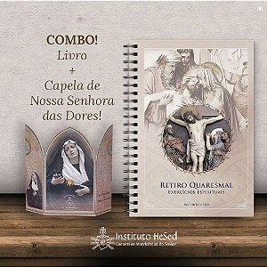 Combo Retiro Quaresmal : Livro Retiro Quaresmal + Capelinha de Nossa Senhora das Dores
