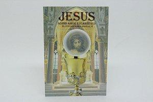 Jesus nosso amor eucarístico