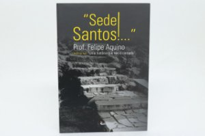 Sede santos!... Prof. Felipe Aquino