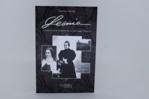 Leônia - a surpreendente santidade da irmã de santa Teresinha