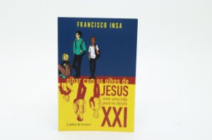 Olhar com os olhos de Jesus - viver uma vida pura no século XXI - Francisco Insa
