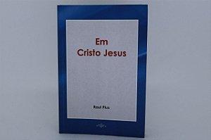 Em Cristo Jesus - Raul Plus