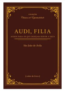Audi, filia - Avisos para os que desejam servir a Deus (7935)