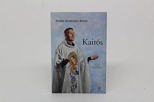 Kairós - Padre Marcelo Rossi
