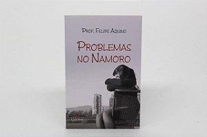 Problemas no namoro - Prof. Felipe Aquino