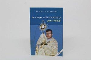 O milagre da Eucaristia para você