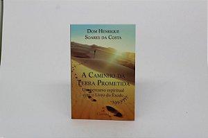 A caminho da Terra Prometida - Dom Henrique Soares da Costa