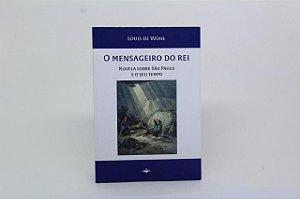 O Mensageiro do Rei - Novela sobre São Paulo  e o seu tempo