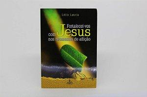 Fortalecei-vos com Jesus nos momentos de aflição