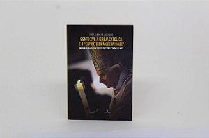 """Bento XVI, a Igreja Católica e o """"Espírito da modernidade"""" (7116)"""
