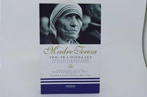 Madre Teresa - Vem, sê a minha luz