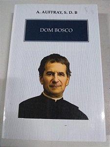 Dom Bosco - A. Aufray, S.D.B