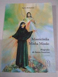 Misericórdia Minha Missão - Biografia de Santa Faustina
