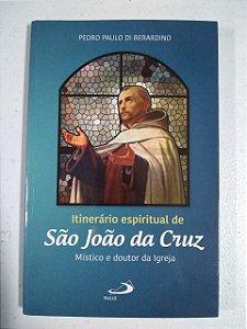 Itinerário espiritual de São João da Cruz - Místico e doutor da Igreja (2688)