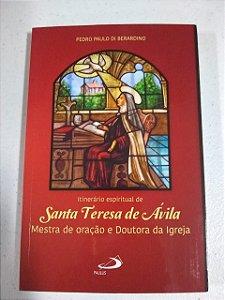Itinerário espiritual de Santa Teresa de Ávila - Mestra de oração e Doutora da Igreja
