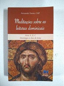 Meditações sobre as leituras dominicais - Anos A, B, C Domingos e dias de festa