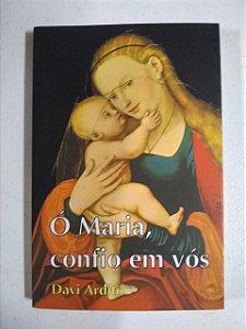 Ó Maria, confio em vós