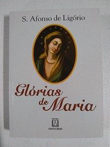 Glórias de Maria - Santo Afonso de Ligório