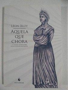 Aquela que chora - e outros textos sobre Nossa Senhora da Salette (6567)