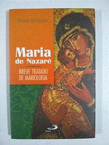 Maria de Nazaré - Breve Tratado de Mariologia