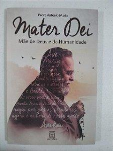 Mater Dei - Mãe de Deus e da Humanidade