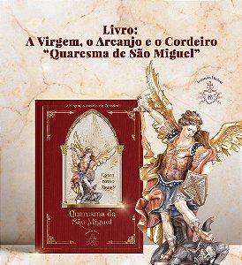 Livro Quaresma de São Miguel - Quem como Deus? - A virgem, o Arcanjo e o Cordeiro