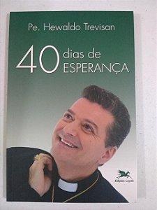40 Dias de Esperança - Pe Hewaldo Trevisan (3120)