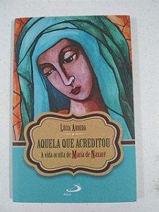 Aquela que acreditou - A vida oculta de Maria de Nazaré (6705)