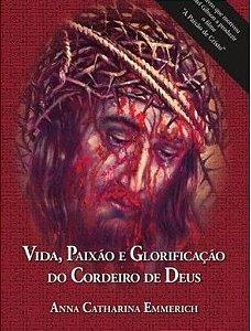 Vida, Paixão e Glorificação do Cordeiro de Deus - Anna Catharina Emmerich (0086)