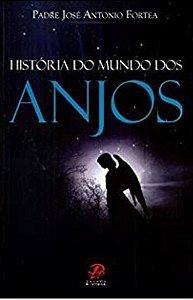 História do mundo dos Anjos  Padre José Antonio Fortea (3654)
