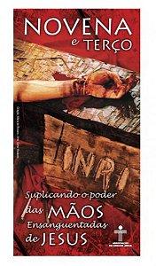 Folheto Novena e Terço Suplicando o poder das Mãos Ensanguentadas de Jesus (2021)
