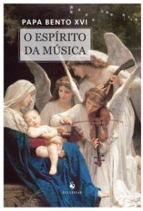 O Espírito da Música - Papa Bento XVI (7120)