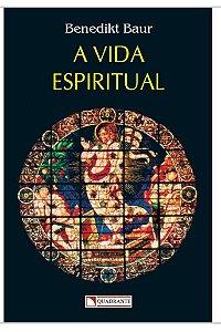 A Vida Espiritual - Benedikt Baur (8274)