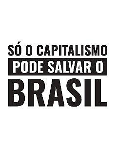 Só o capitalismo pode salvar o Brasil - Masculina
